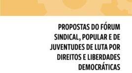 Propostas do Fórum Sindical, Popular e de Juventudes de Luta por Direitos e Liberdades Democráticas