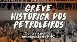 25 anos da greve histórica dos petroleiros contra a privatização da Petrobrás