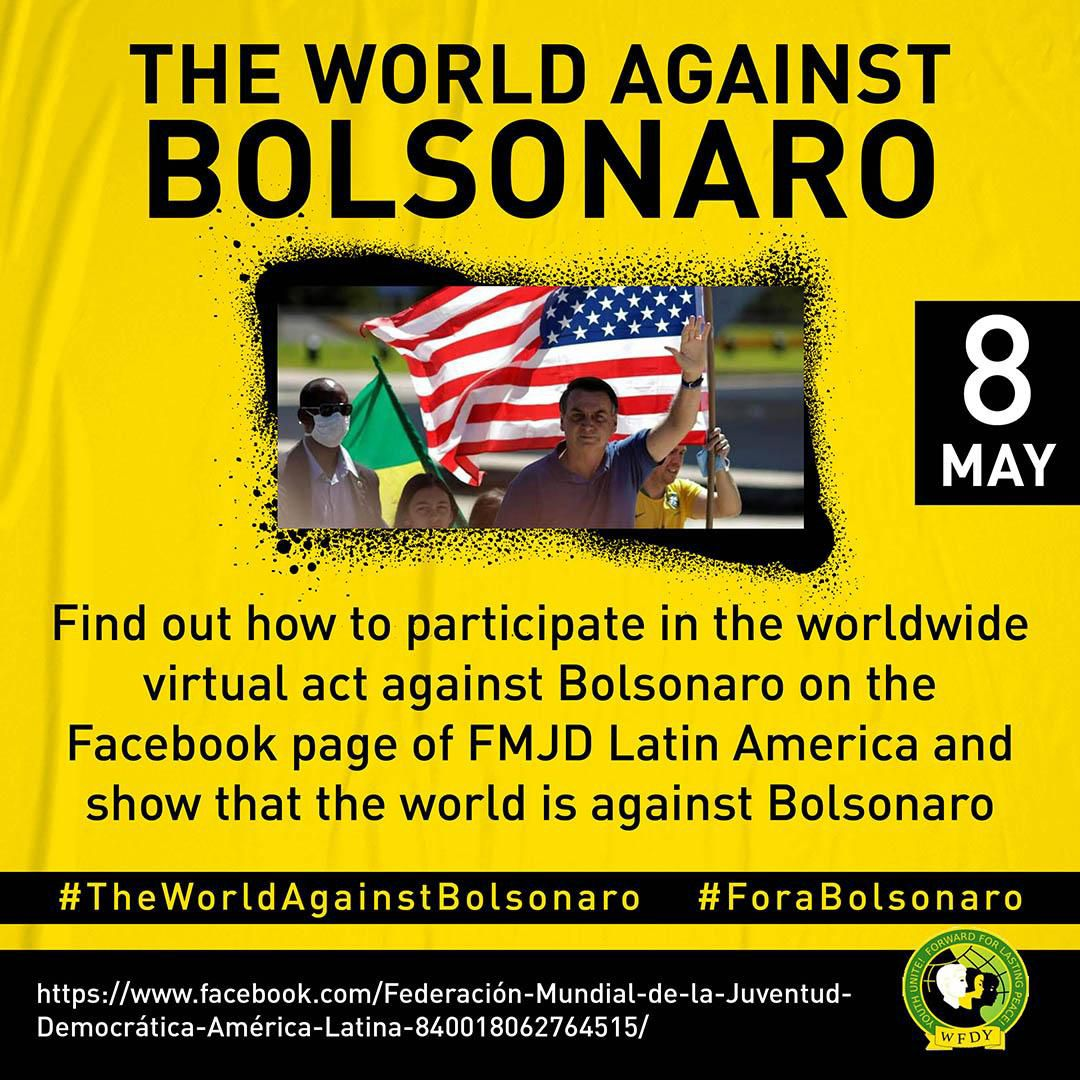 Virtual Protest #TheWorldAgainstBolsonaro #ForaBolsonaro – 8 May – Find out how to participate!