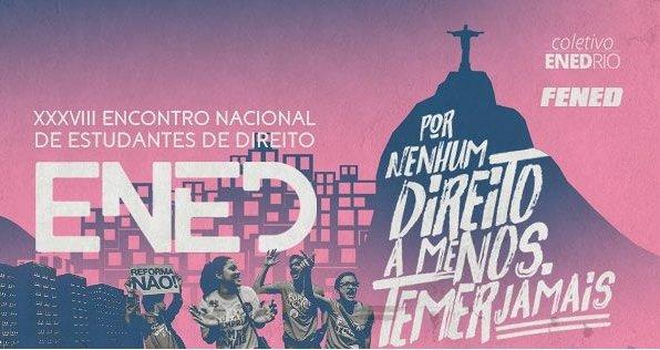 Ousar lutar por uma Universidade Popular: Um balanço dos comunistas sobre o 38º Encontro Nacional dos Estudantes de Direito – ENED Rio 2017