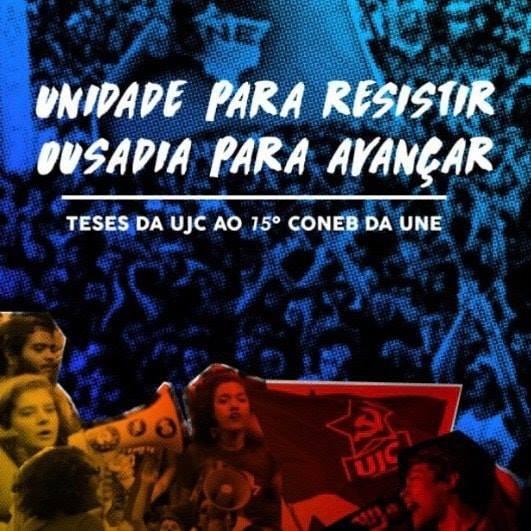 Unidade para resistir, ousadia para avançar: teses da UJC para o 15º CONEB