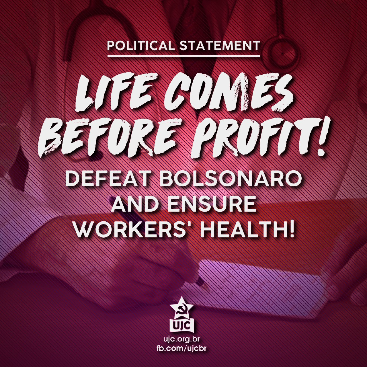 LIFE COMES BEFORE PROFIT! DEFEAT BOLSONARO AND ENSURE WORKERS' HEALTH!