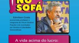 """Entrevista com Edmilson Costa: """"A vida acima do lucro: quem paga pela crise?"""""""